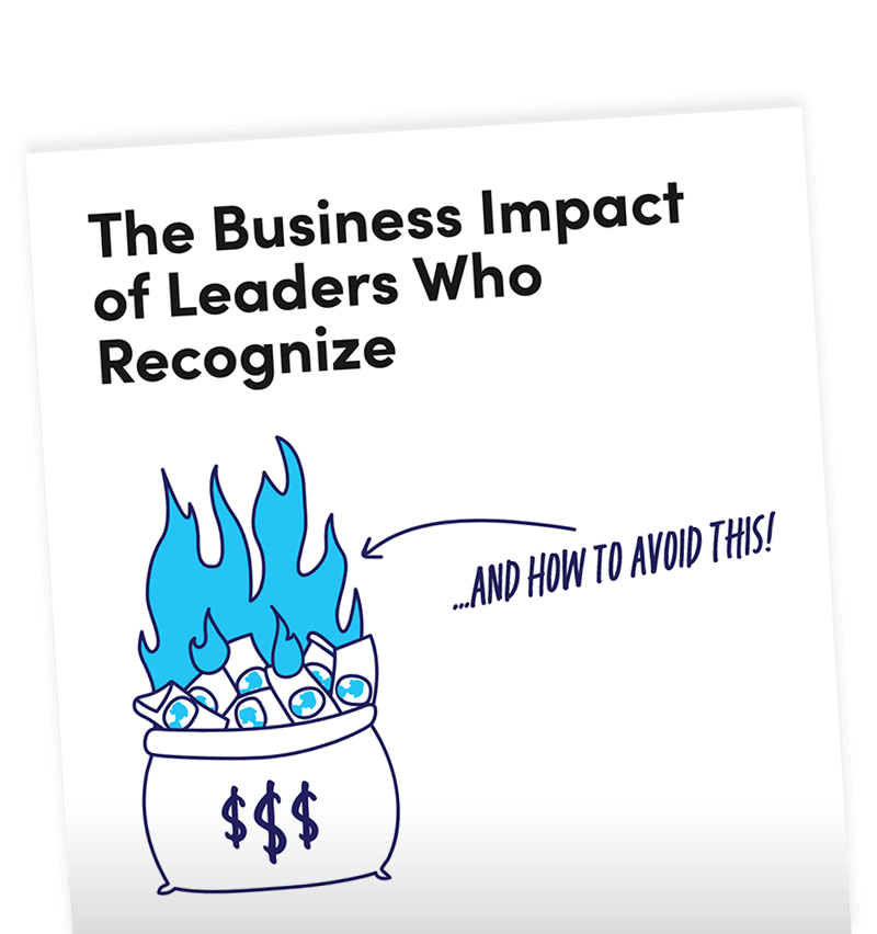 The Business Impact of Leaders Who Recognize