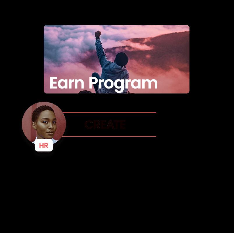 Easily create your earn programs.