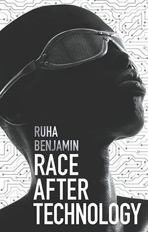 The black and white book cover for Race After Technology featuring a bald black woman with sunglasses set against a background of circuits