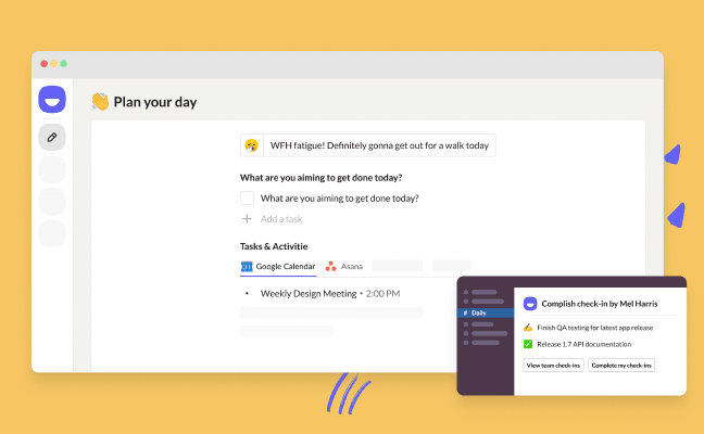 Run an asynchronous daily standup meeting in Slack, thanks to a Slack standup bot that pushes your team updates directly from Complish's async communication tool.