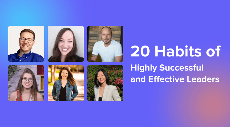 20 Habits of Highly Successful and Effective Leaders