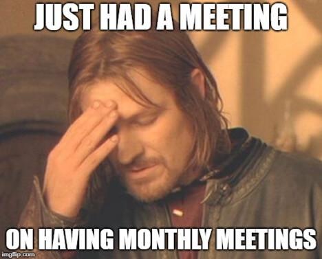 meetings-meetings-meetings-meme