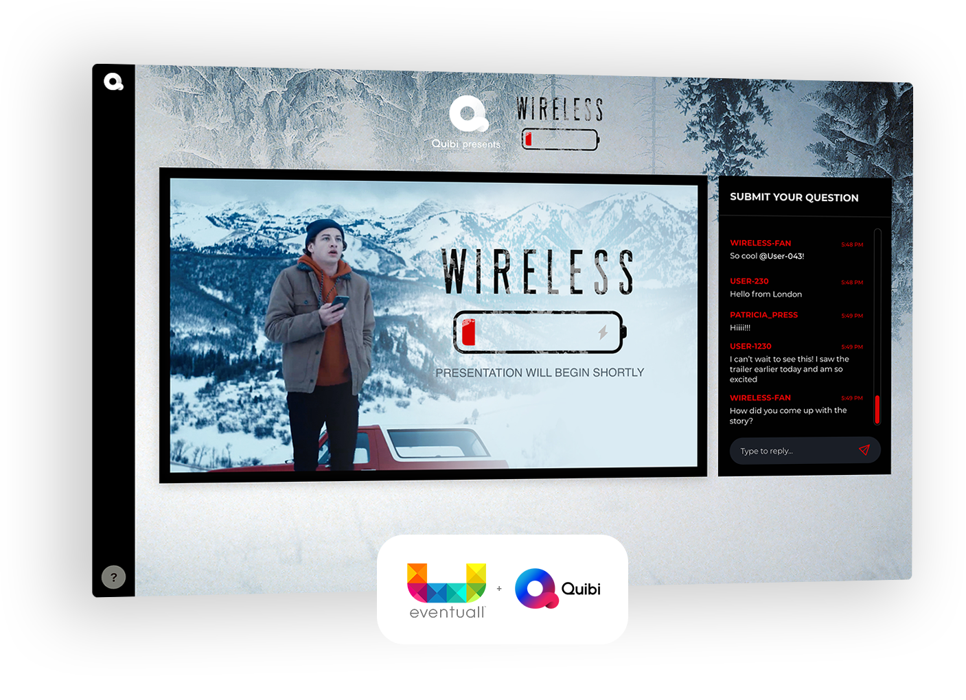Wireless Virtual Premiere. A Partnership between Quibi & Eventuall®