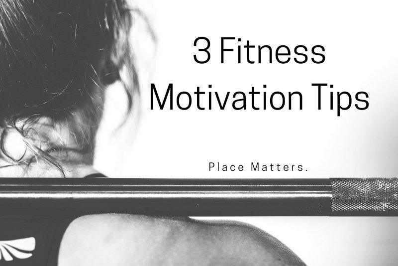 3 Fitness Motivation Tips