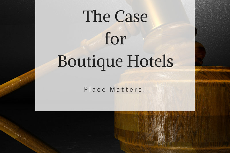 The Case for Boutique Hotels