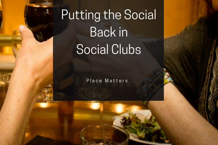 Putting the Social Back in Social Clubs