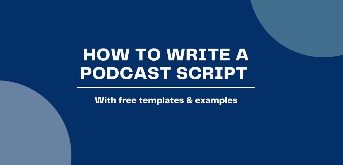 Write a podcast script