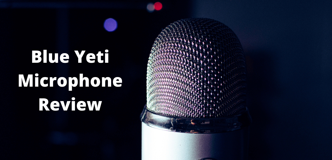 Blue Yeti Mic Review - Cover Photo