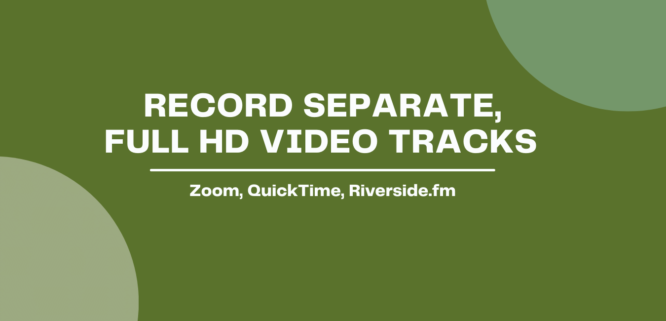 Record separate full HD video tracks