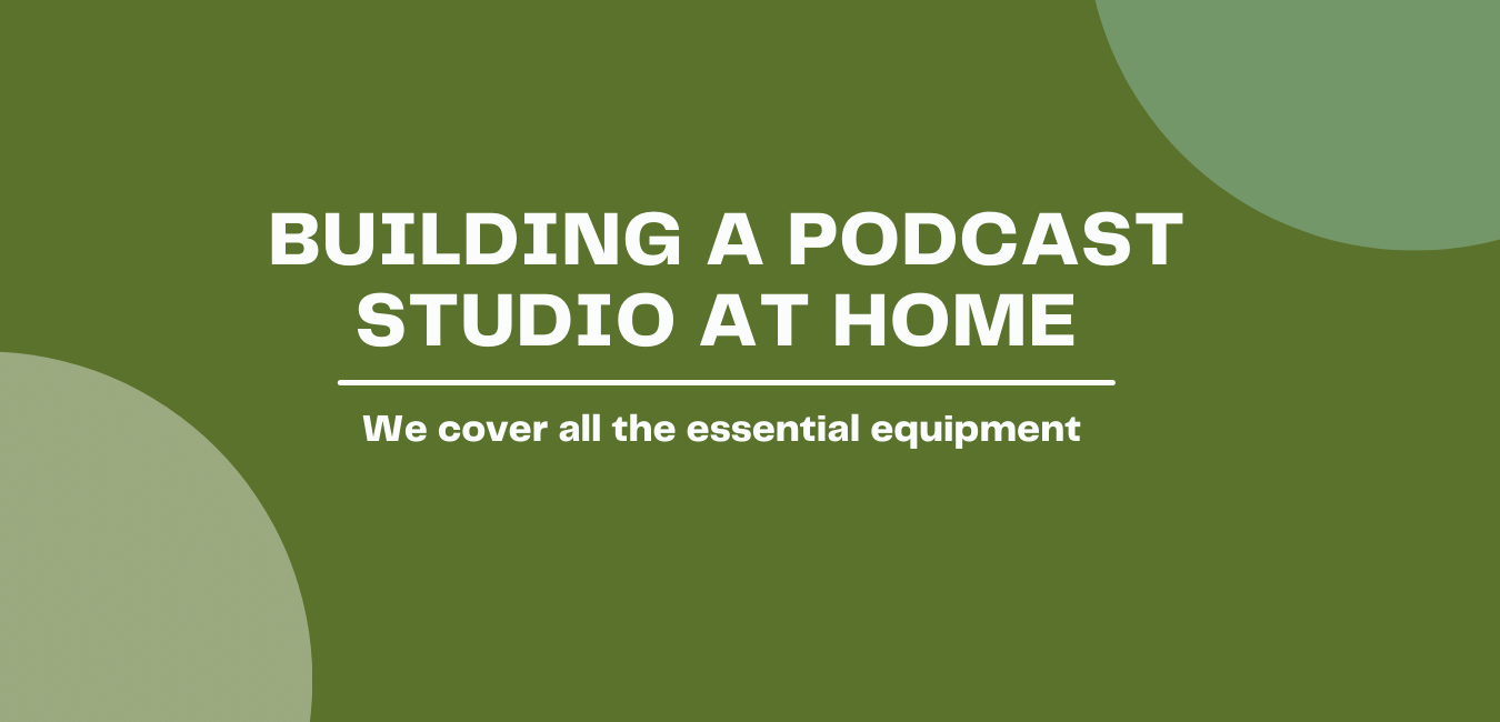 Building a Podcast Studio at Home