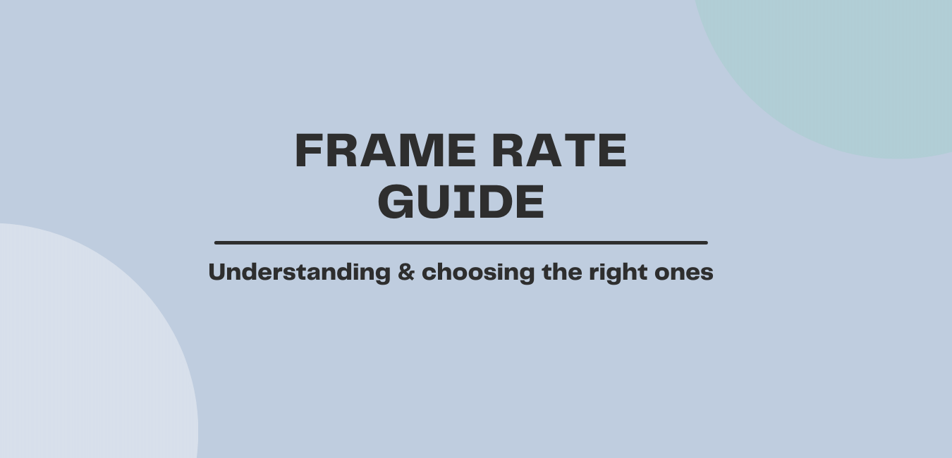 Frame rate guide