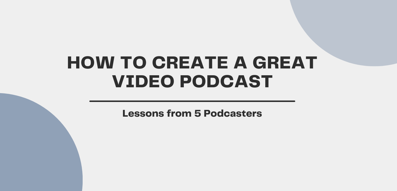 How to Create A Great Video Podcast - cover image