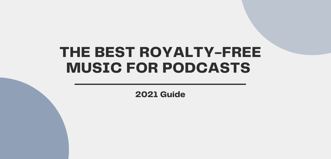 Where To Find The Best Royalty-Free Music for Podcasts - blog header image