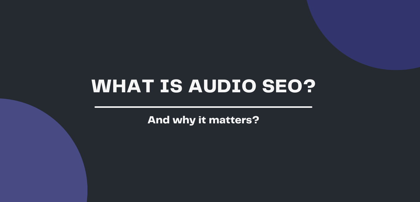 What Is Audio SEO - blog cover image