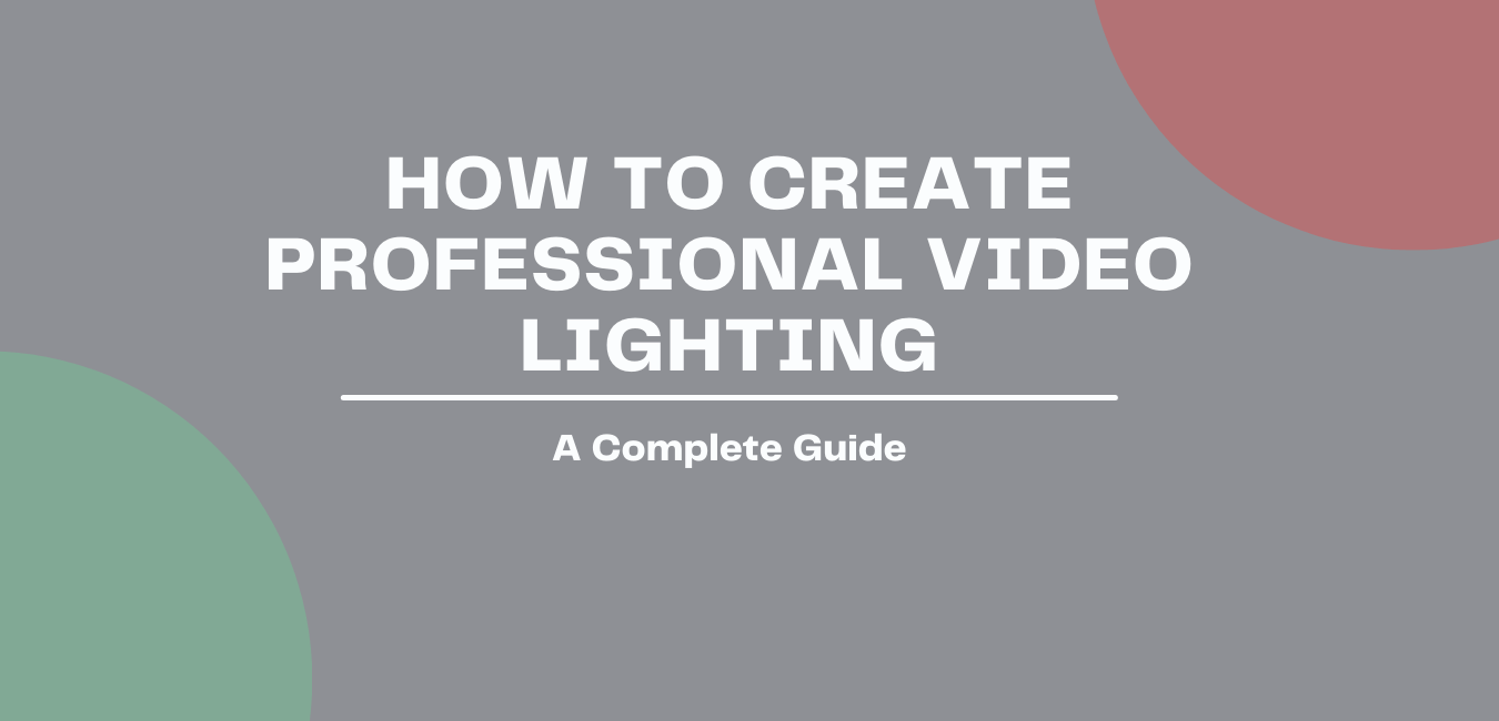 How to Create Professional Video Lighting