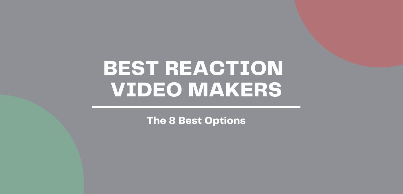 best reaction video software