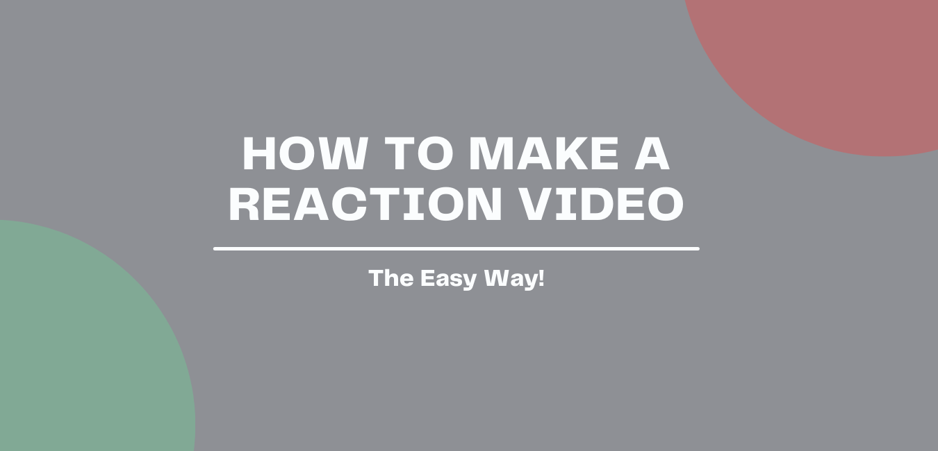 How to Make a Reaction Video - Cover photo