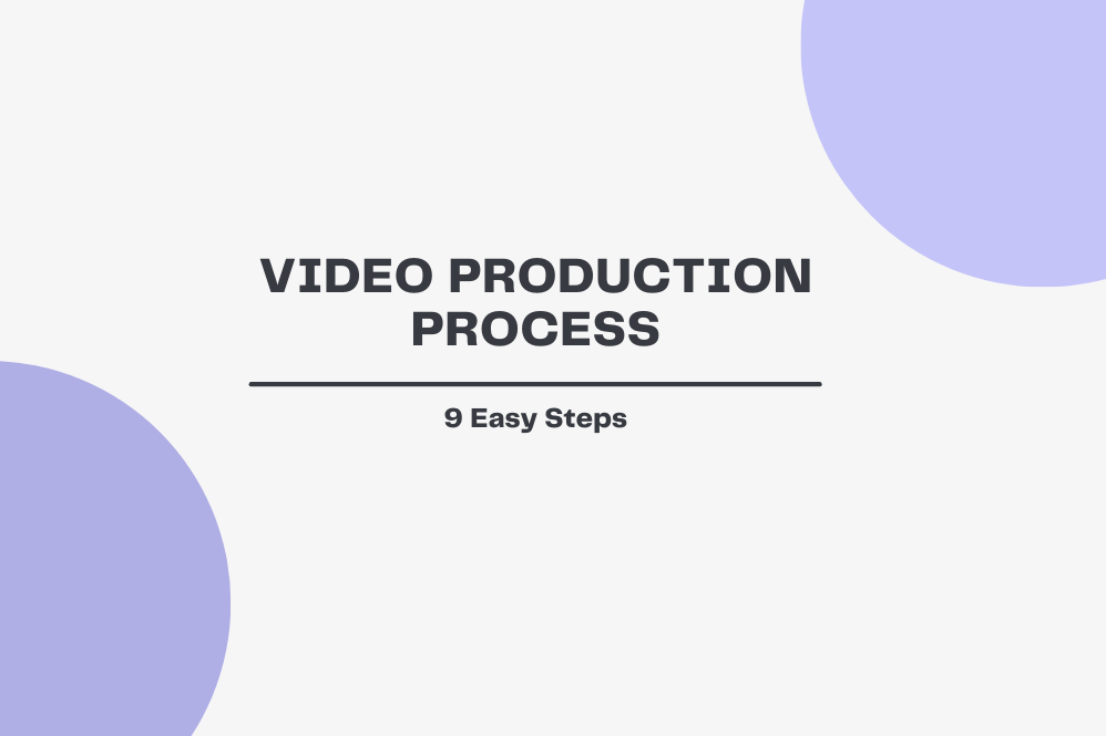 Video production process in 9 easy steps