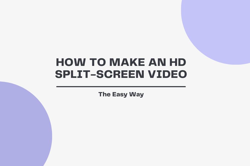How to Make an HD Split Screen Video