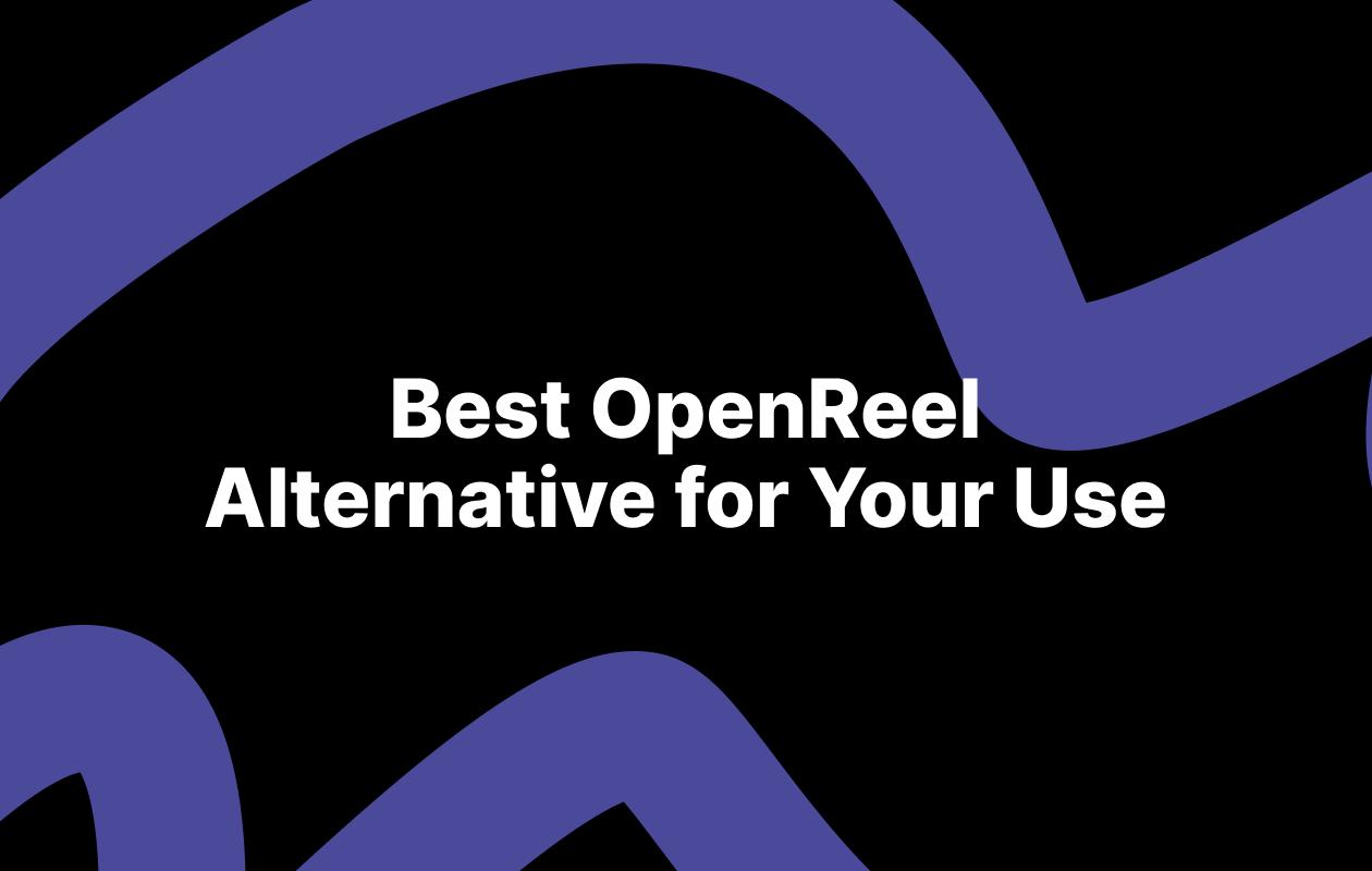 OpenReel alternative blog post cover photo