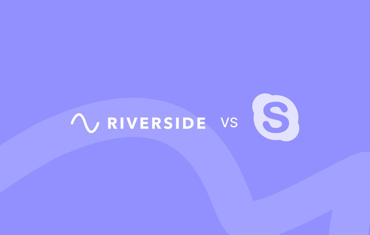 Riverside.fm vs Skype