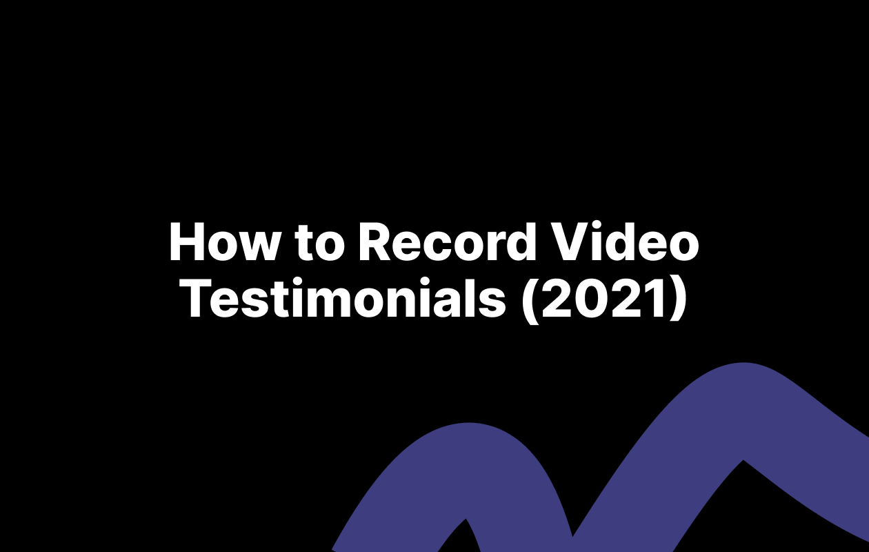 How to Record Video Testimonials