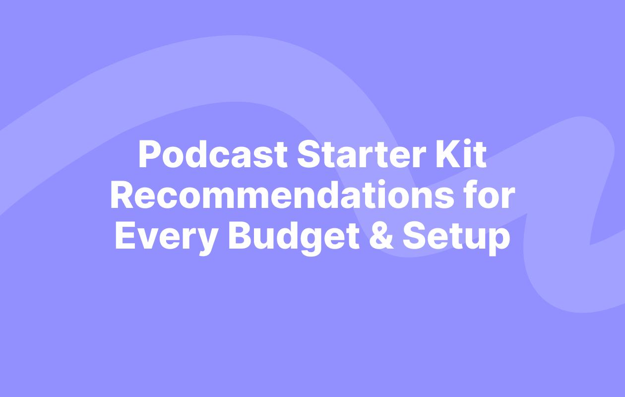 Podcast Starter Kit blog post cover image