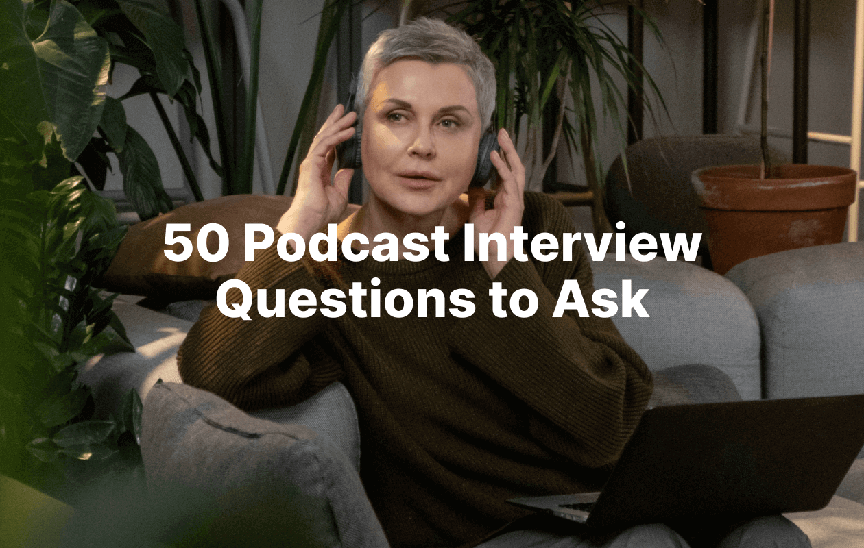 Ultimate List of Podcast Interview Questions to Ask
