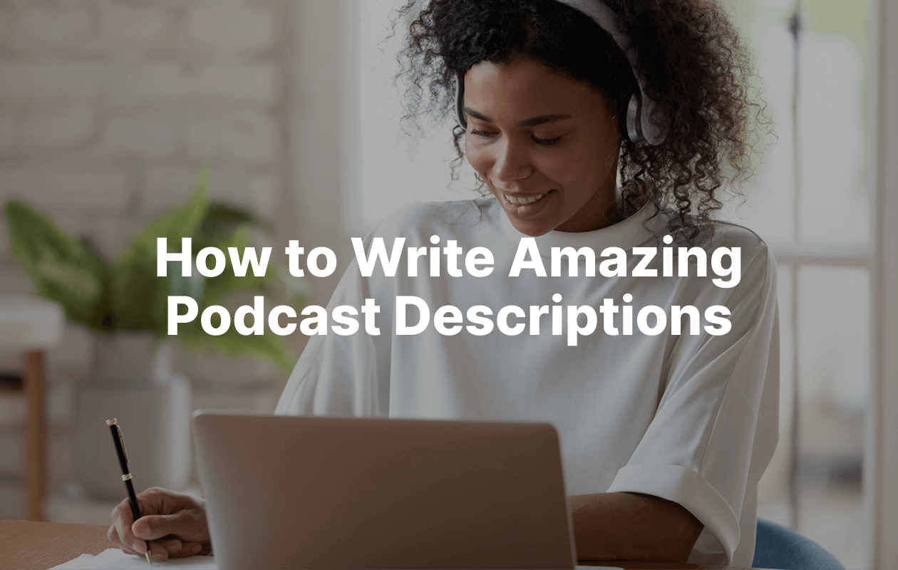 Podcast descriptions