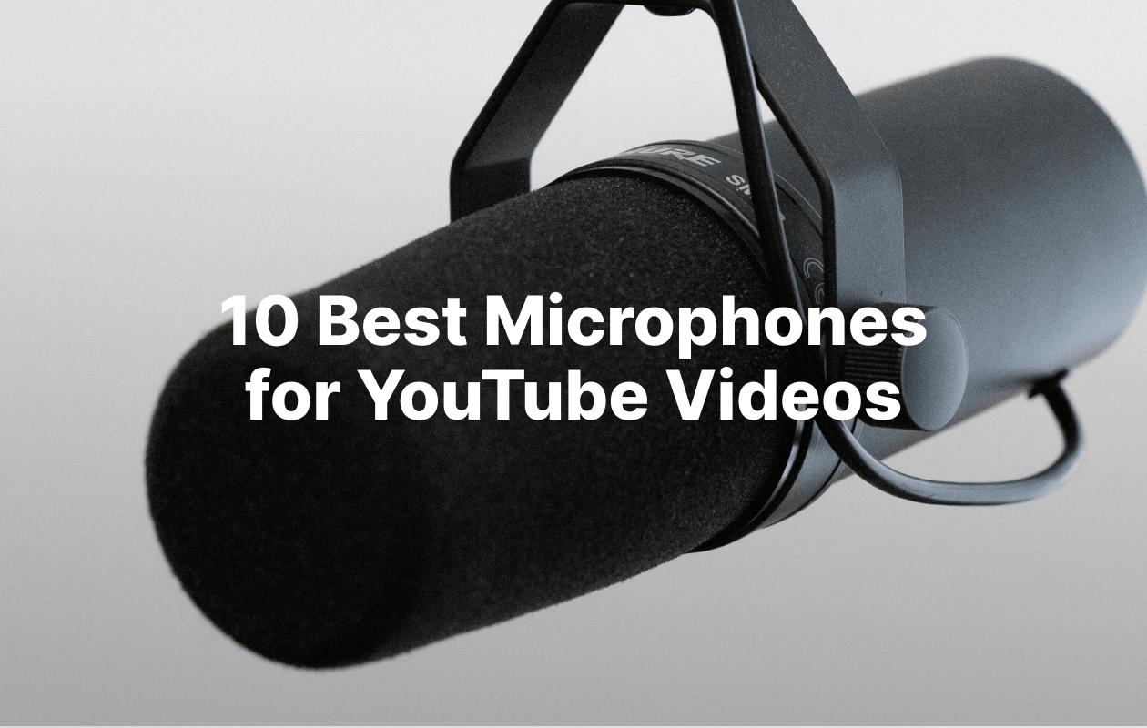 Blog image header - 10 Best Microphones for YouTube Videos