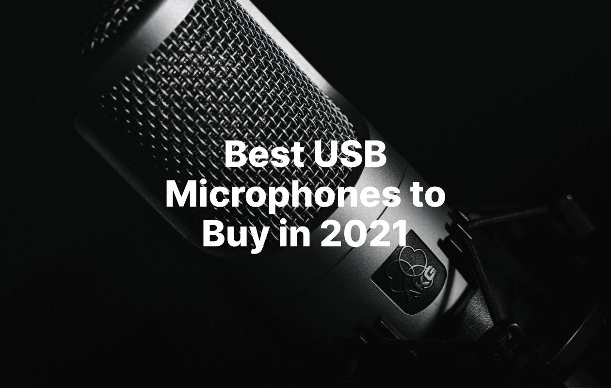 Best USB Microphone to Buy in 2021 for Podcasting
