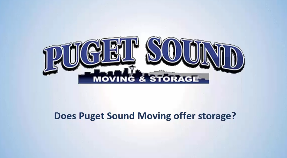Does Puget Sound Moving Offer Storage in Seattle Area?
