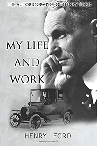 My Life and Work: Autobiography of Henry Ford