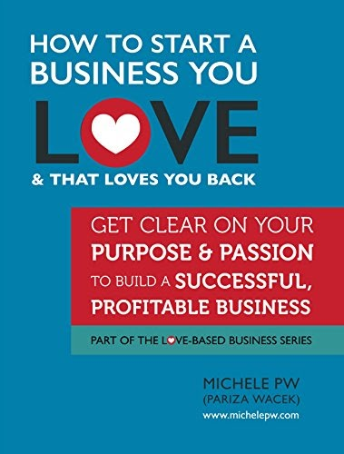 Business ebook #14: How to Start a Business You Love & That Loves You Back