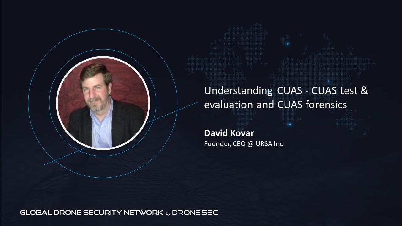 Global Drone Security Network Event #3 - David Kovar (URSA)