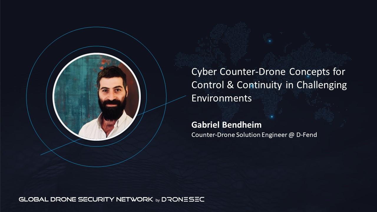 Global Drone Security Network Event #3 - Gabriel Bendheim (D-Fend)