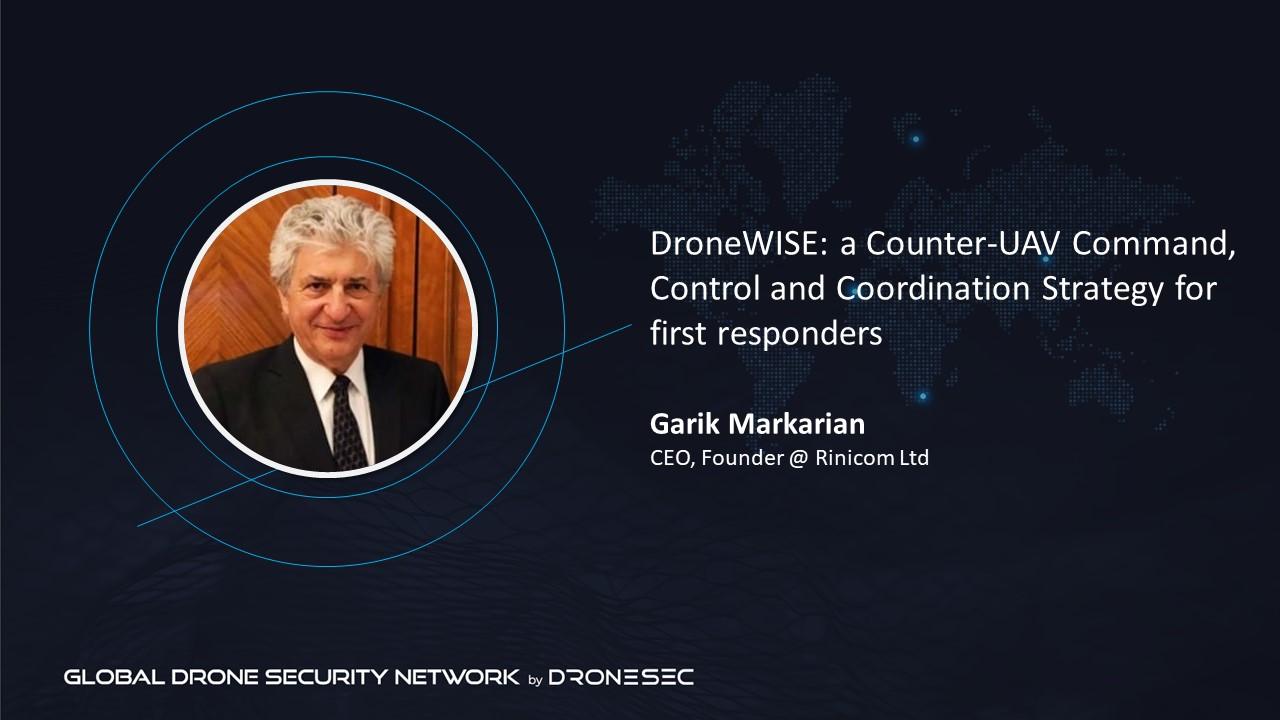 Global Drone Security Network Event #3 - Garik Markarian (Rinicom Ltd)