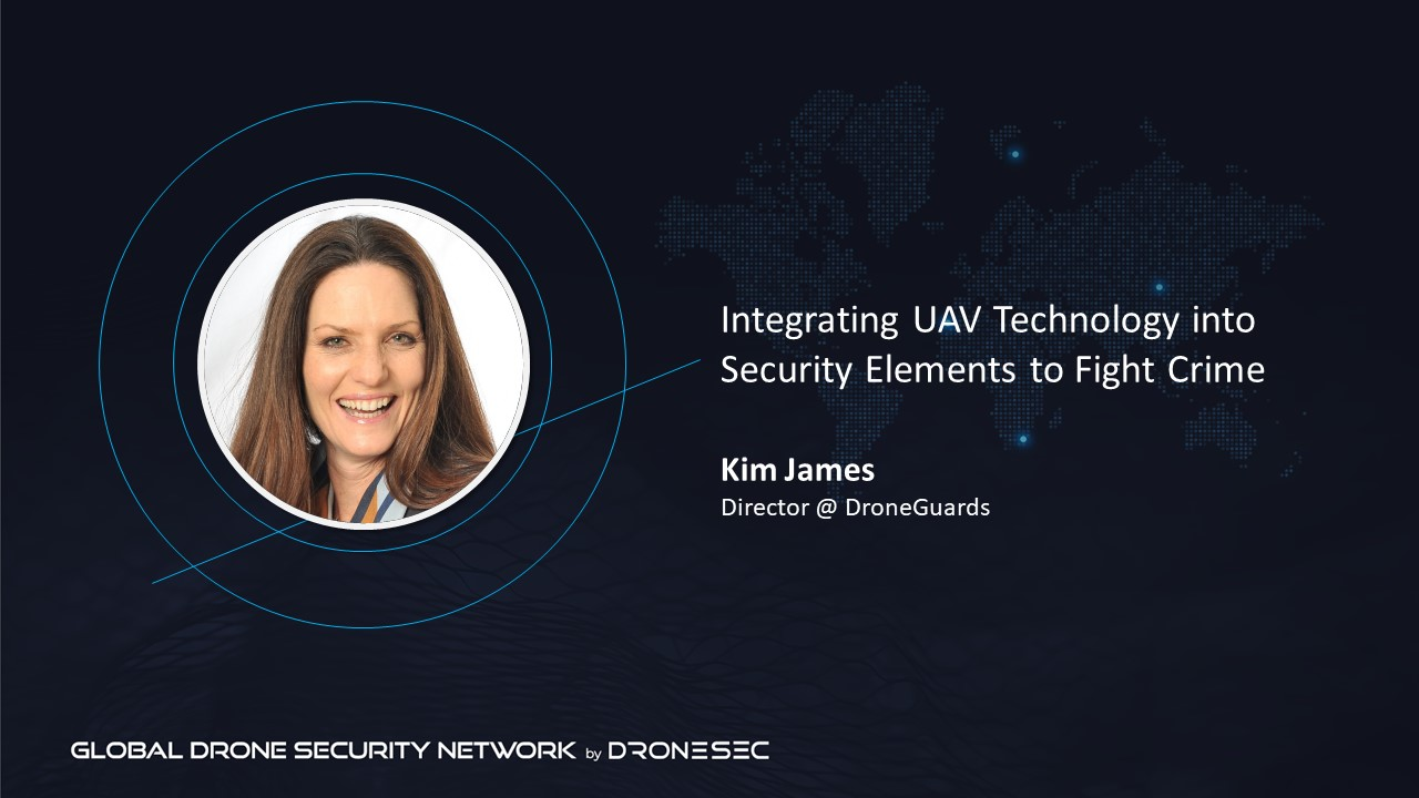 Global Drone Security Network Event #3 - Kim James (DroneGuards)