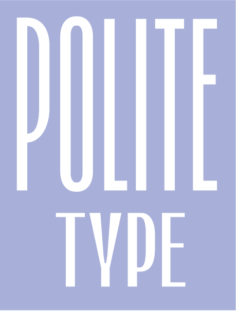 "A purple square with the words ""Polite Type"" in tall, skinny, white letters."