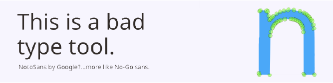 """A light purple square that reads """"This is a bad type tool"""" and has blue lowercase n, with green anchor points."""