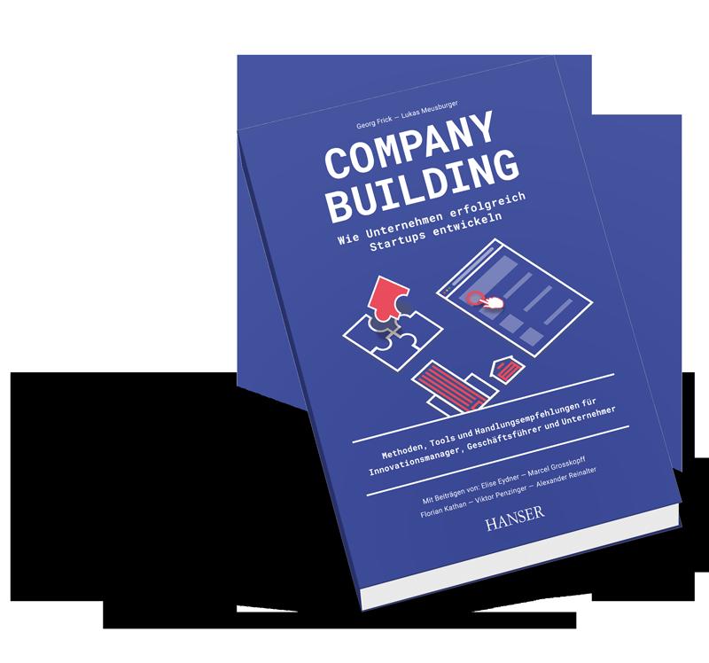 Company Building Buch Wie Unternehmen erfolgreich Start-ups entwickeln