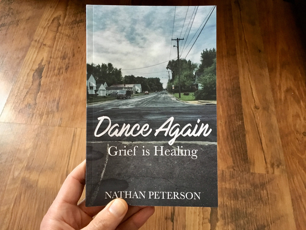 Dance Again: grief is healing, book by Nathan Peterson