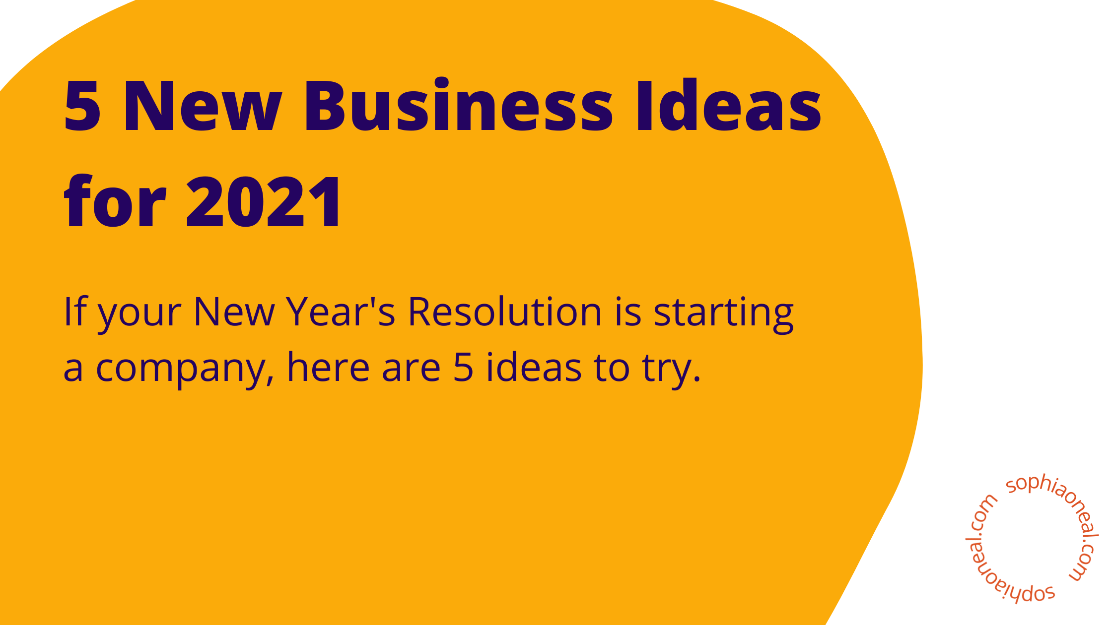 Here are 5 new business ideas to start - and most can be started from home.
