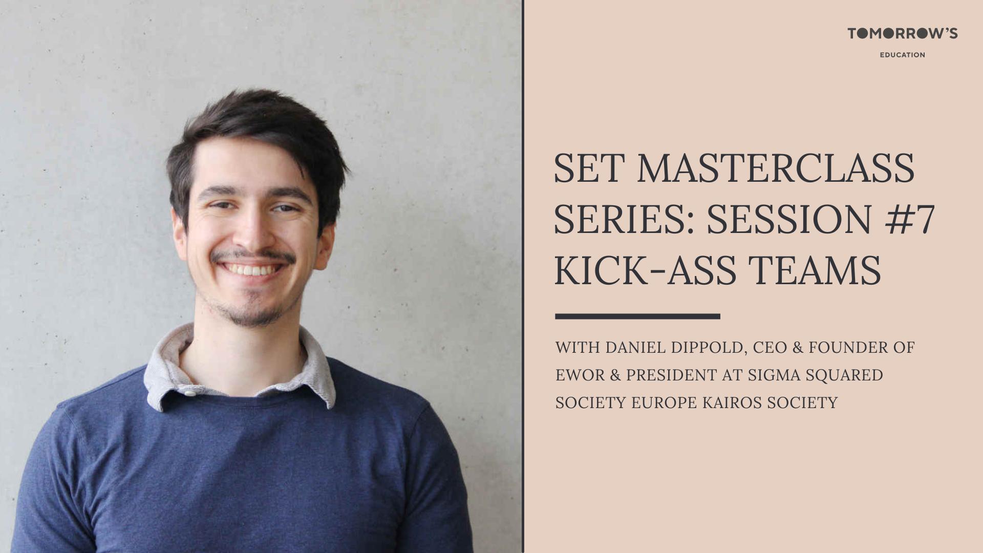 SET Masterclass Series: Session #7 Kick-ass teams with Daniel Dippold