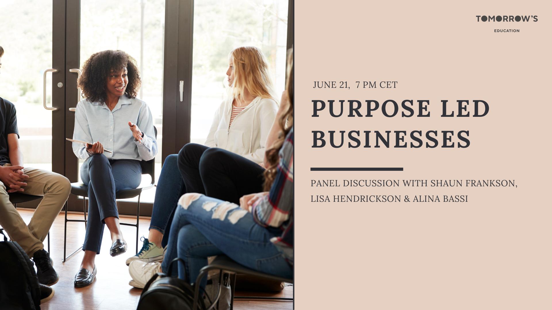 Panel Discussion: Purpose Led Businesses