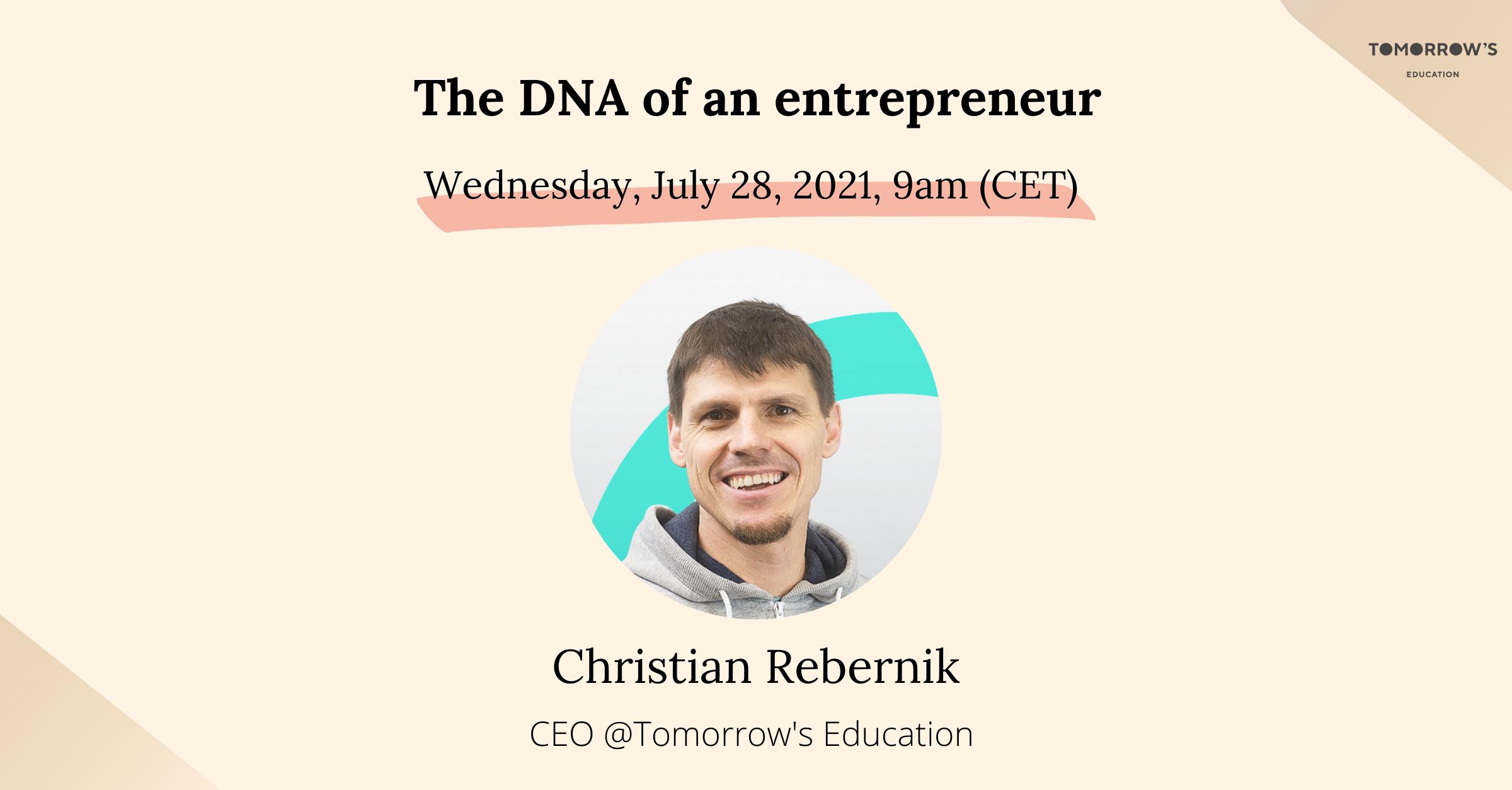 The DNA of an entrepreneur - Christian Rebernik
