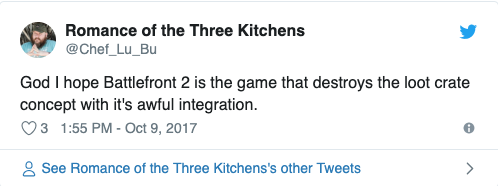 "Screen shot of tweet that reads ""God I hope Battlefront 2 is the game that destorys the loot crate concept with it's awful integration."""