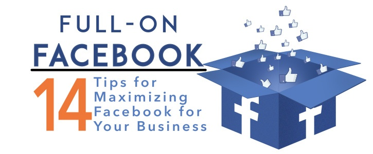 Tips for maximizing your Facebook Business page
