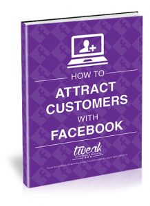 Attract customers with Facebook by Tweak