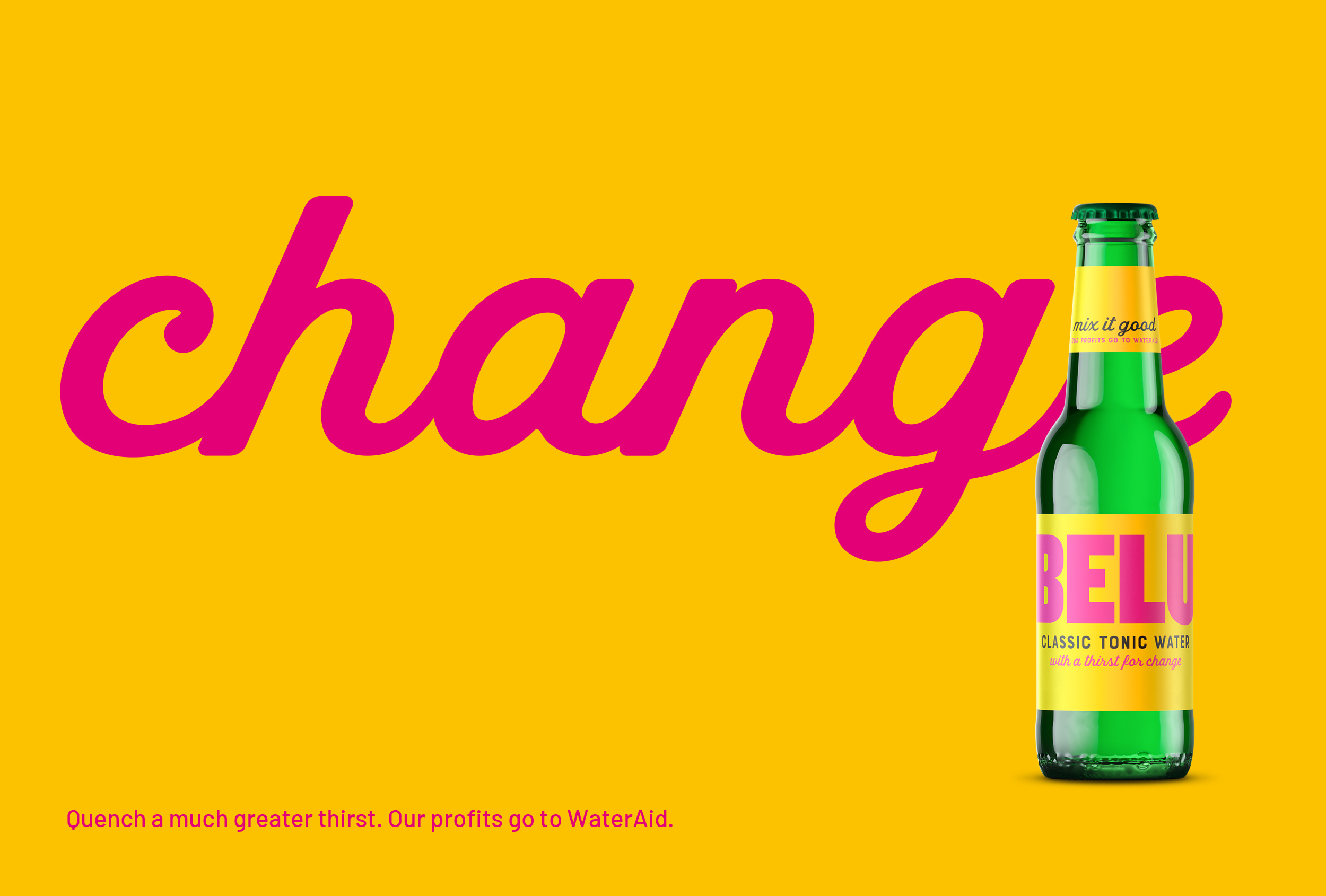 'With a thirst for change' – one of three straplines we created for Belu's range of mixers.